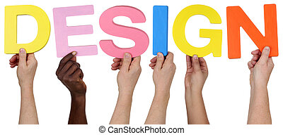 Multi ethnic group of people holding the word Design