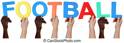 Multi ethnic group of people holding the word football