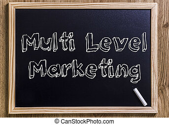 Multi Level Marketing MLM - New chalkboard with 3D outlined...