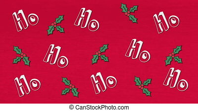Animation of flickering words Ho, Ho, Ho written in white with holly branches on red background. Christmas season festivity concept digitally generated image.