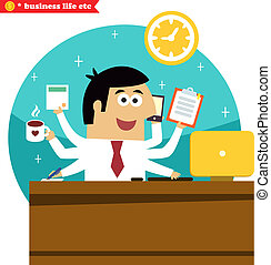Multitasking and multipurpose businessman - Business life....