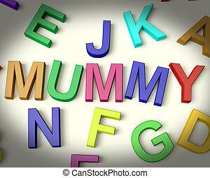 mummie, geschreven, in, veelkleurig, plastic, geitjes, brieven