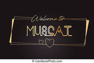 Muscat Welcome to Golden text Neon Lettering Typography Vector Illustration.