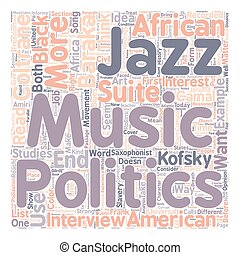 Music and politics today text background wordcloud concept