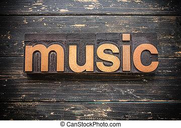 Music Concept Vintage Wooden Letterpress Type Word