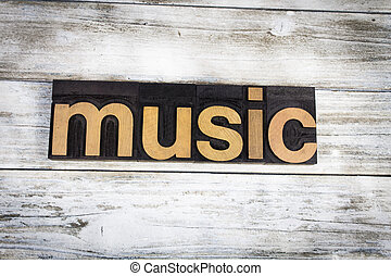 Music Letterpress Word on Wooden Background