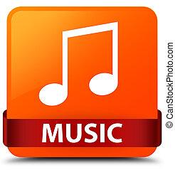 Music (tune icon) orange square button red ribbon in middle