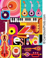 """Musical abstract collage - vector illustration with musical instruments and inscription """"Jazz Festival"""". Design with fonts."""
