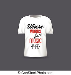 Musical vector t-shirt design template with quote