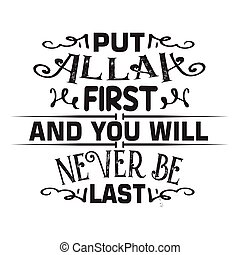 Muslim Quote and Saying good for cricut. Put Allah first and...