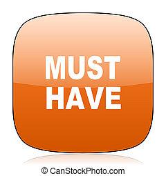 must have orange square web design glossy icon