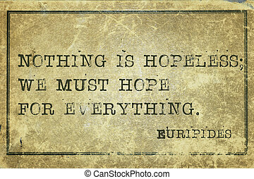 must hope print - Nothing is hopeless - ancient Greek ...