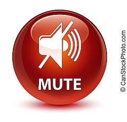 Mute glassy brown round button
