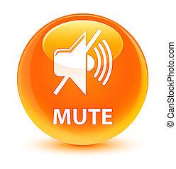 Mute glassy orange round button