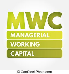 MWC - Managerial Working Capital acronym, business concept...
