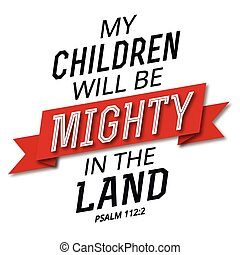 My Children will be Mighty in the Land Bible Verse Art...