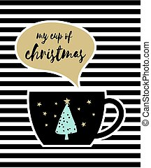 My cup of christmas with cute tree, stars and speech bubble