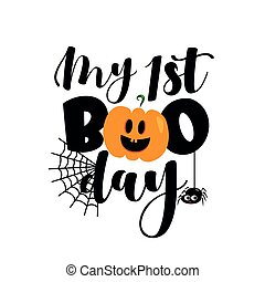 My First Boo day- cute Halloween greeting with pumpkin and spider.