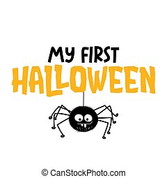 My first Halloween - Hand drawn vector illustration with cute hanging spider.