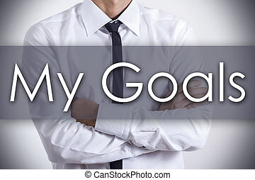 MY GOALS - Young businessman with text - business concept
