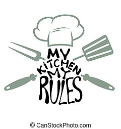 my kitchen my rules. Label or card design template. Vector...