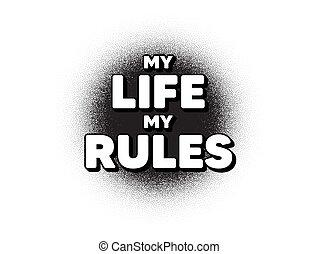 My life my rules motivation message. Motivational slogan. Vector