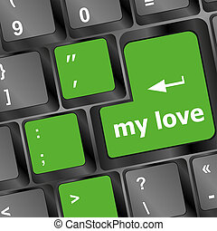 my love on key or keyboard showing internet dating concept