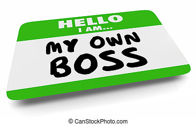 My Own Boss Self Employed Entrepreneur Name Tag Sticker 3d Illustration