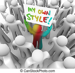 My Own Style words on a sign held by a different or unique looking person in a crowd of same people, illustrating the importance of standing out in a group or competition