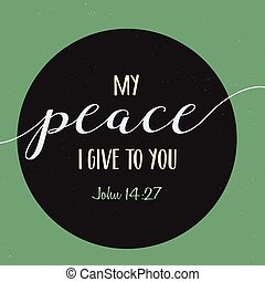 My Peace I give to you Bible Scripture Verse Typography Design from gospel of John on black circle frame on green distressed vintage background