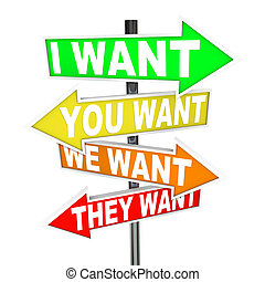 My Wants and Needs Vs Yours - Selfish Desires on Signs -...