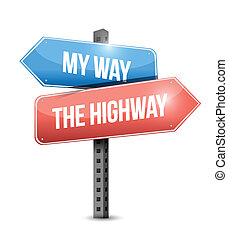my way or the highway concept sign illustration