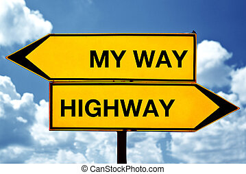 My way or the Highway, opposite signs. Two opposite signs...