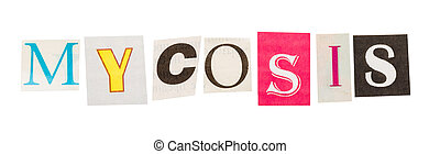 mycosis, inschrift, gemacht, mit, ausschneiden, briefe