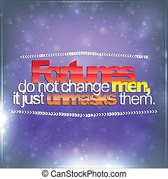 não, fortunas, homens, mudança