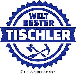 német, asztalos, embléma, világ, legjobb