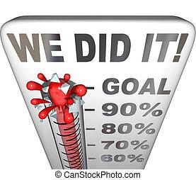 nós, did, aquilo, termômetro, meta, alcançado, 100 cento,...