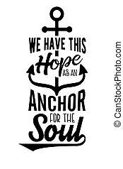 nós, ter, este, esperança, como, um, âncora, para, a, alma