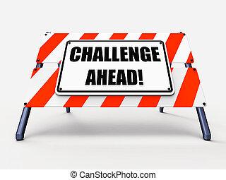 na przodzie, wyzwanie, albo, trudność, znak, pokaz, pokonać
