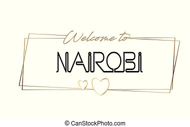 Nairobi Welcome to text Neon lettering typography. Word for logotype, badge, icon, postcard, logo, banner Vector Illustration.