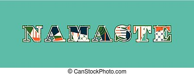 Namaste Concept Word Art Illustration - The word NAMASTE...