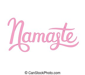 Namaste hand drawn lettering - Hand drawn Namaste lettering...
