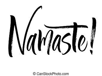 Namaste lettering. Handwritten modern calligraphy, brush...