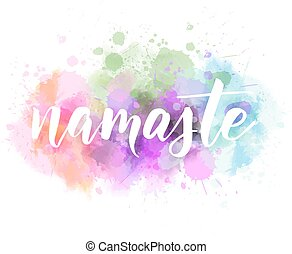 Namaste lettering - Namaste (Indian greeting, Hello in...