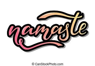 Namaste vector lettering illustration. Hand drawn.