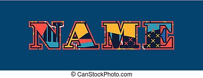 Name Concept Word Art Illustration - The word NAME concept ...