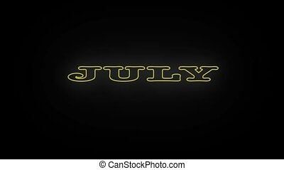 Name is month JULY. - Neon flickering yellow name of the ...