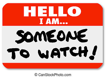 Name Tag Hello I Am Someone to Watch Nametag - A namtag...