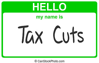 name tax cuts - hello my name is tax cuts green sticker