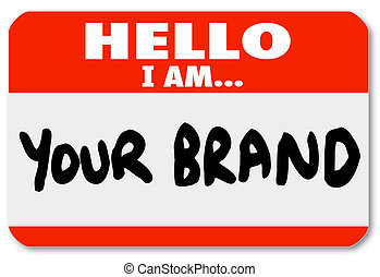 Nametag Hello I am Your Brand Marketing Yourself Networking